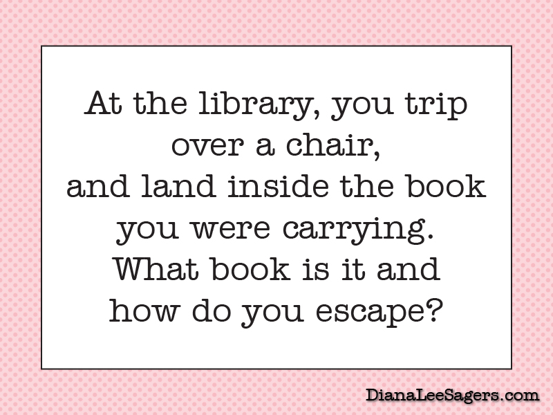 At the library, you trip over a chair, and land inside the book you were carrying. What book is it and how do you escape?